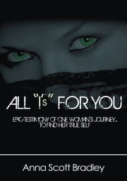 "All ""I's"" For You ebook by Anna Scott Bradley"