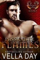 Passionate Flames ebook by Vella Day