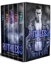 RUTHLESS: The Complete Rockstar Romance Boxed Set ebook by Vivian Lux, Theresa Leigh