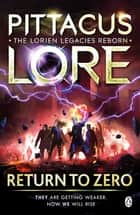 Return to Zero - Lorien Legacies Reborn ebook by Pittacus Lore