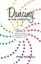 Dancing in the Streets ebook by Nina Darrell
