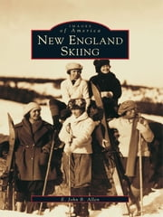 New England Skiing ebook by E. John B. Allen