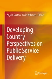 Developing Country Perspectives on Public Service Delivery ebook by Anjula Gurtoo,Colin Williams