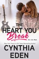 The Heart You Break 電子書 by Cynthia Eden