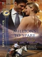 Millions to Spare (Mills & Boon Silhouette) ebook by Barbara Dunlop