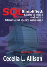 SQL Simplified: - Learn to Read and Write Structured Query Language ebook by Cecelia L. Allison