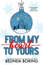 From My Heart To Yours ebook by Belinda Boring