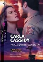The Lawman's Nanny Op ebook by Carla Cassidy