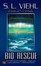 Bio Rescue ebook by S. L. Viehl