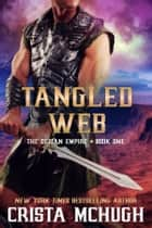 Tangled Web - 2nd Edition ebook by Crista McHugh