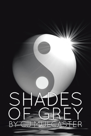 Shades of Gray ebook by CJ Mulcaster