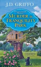 Murder in Tranquility Park ebook by J.D. Griffo