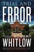 Trial and Error ebook by Robert Whitlow