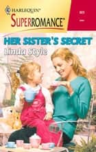 Her Sister's Secret ebook by Linda Style