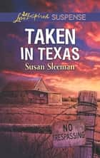 Taken in Texas ebook by Susan Sleeman