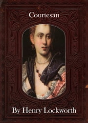 Courtesan ebook by Henry Lockworth,Lucy Mcgreggor,John Hawk