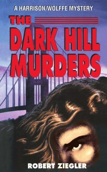 The Dark Hill Murders - Large Print Edition ebook by Robert Ziegler
