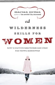 Wilderness Skills for Women ebook by Marian Jordan