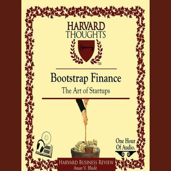 Bootstrap Finance - The Art of Startups audiobook by Amar Bhide
