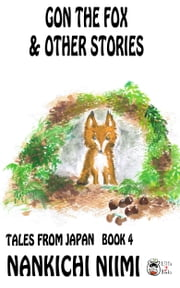 Gon the Fox and Other Stories ebook by Nankichi Niimi