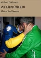 Die Sache mit Ben - Master And Servant ebook by
