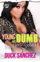 Young & Dumb: Vyce's Getback ebook by