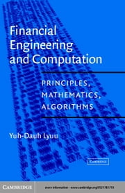 Financial Engineering and Computation: Principles, Mathematics, Algorithms ebook by Lyuu, Yuh-Dauh
