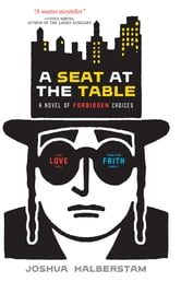 A Seat At The Table - A Novel of Forbidden Choices ebook by Joshua Halberstam, PhD