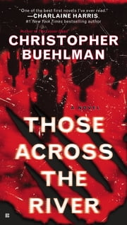 Those Across the River ebook by Christopher Buehlman