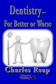 Dentistry: For Better or for Worse