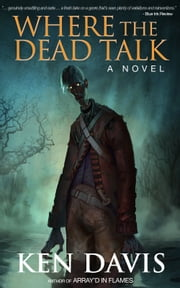 Where the Dead Talk ebook by Ken Davis