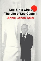Leo and His Circle ebook by Annie Cohen-Solal
