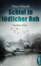 Schlaf in tödlicher Ruh ebook by Nina Ohlandt