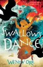 Swallow's Dance ebook by Wendy Orr