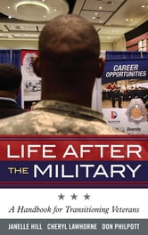 Life After the Military - A Handbook for Transitioning Veterans ebook by Janelle B. Moore