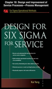 Design for Six Sigma for Service, Chapter 10 - Design and Improvement of Service Processes--Process Management ebook by Kai Yang
