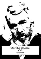On The Choice Of Books ebook by Thomas Carlyle