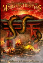 Charlie Sullivan and the Monster Hunters: The Dragon Gate - Charlie Sullivan and the Monster Hunters, #4 ebook by DC McGannon,C. Michael McGannon