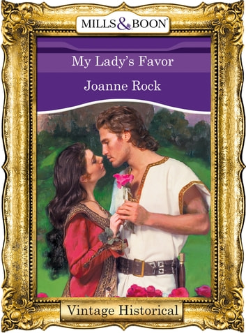 My Lady's Favor (Mills & Boon Historical) ebook by Joanne Rock