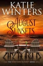 August Sunsets - Book 3, #3 ebook by Katie Winters