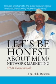 Let's Be Honest about MLM/Network Marketing - MLM Fundamentals ebook by Dr. H.L. Barner
