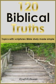 120 Biblical Truths ebook by Ryall Erfmann