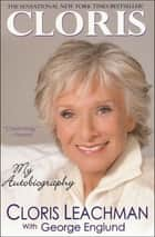 Cloris - My Autobiography ebook by Cloris Leachman