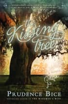 The Kissing Tree ebook by Prudence Bice