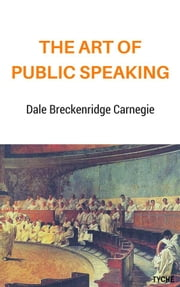The Art of Public Speaking ebook by Dale Breckenridge Carnegie