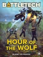 BattleTech: Hour of the Wolf ebook by Blaine Lee Pardoe