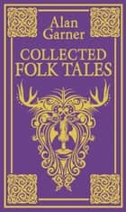 Collected Folk Tales ebook by Alan Garner