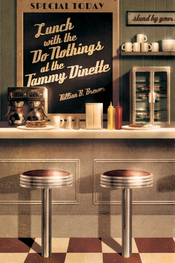 Lunch with the Do-Nothings at the Tammy Dinette ebook by Killian B. Brewer