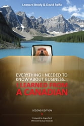 Everything I Needed to Know About Business ... I Learned from a Canadian ebook by Leonard Brody,David Raffa