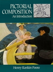 Pictorial Composition: An Introduction ebook by Henry Rankin Poore